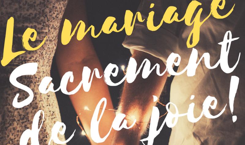 Retraite jeunes couples : Le mariage, sacrement de la Joie!
