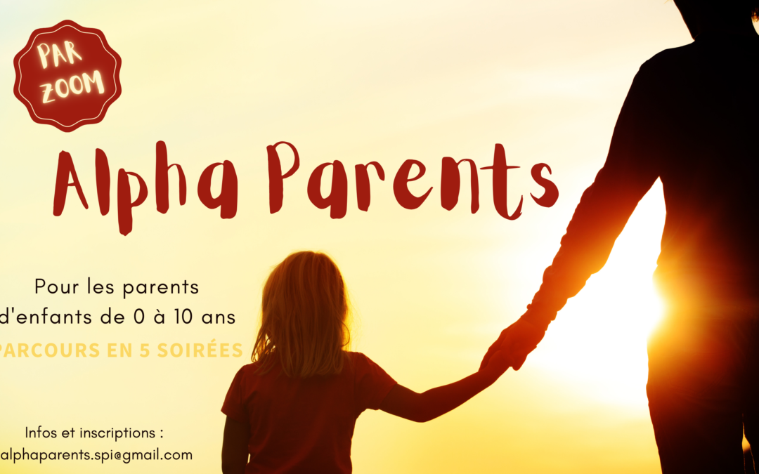Parcours Alpha Parents : démarrage le 22 février 2021 via Zoom